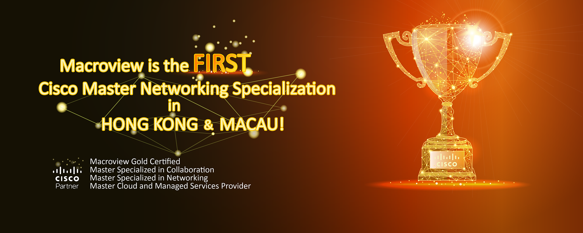 Macroview is the first Cisco Master Networking Specialization in Hong Kong and Macau